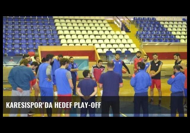 Karesispor'da Hedef Play-Off