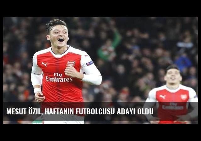 Mesut Özil, haftanın futbolcusu adayı oldu