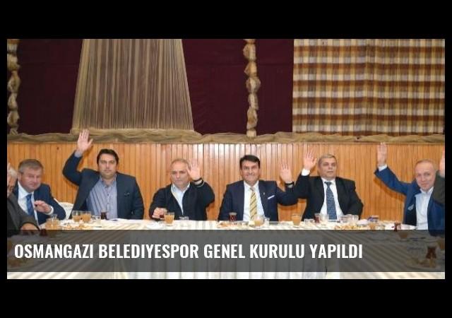 Osmangazi Belediyespor Genel Kurulu Yapıldı