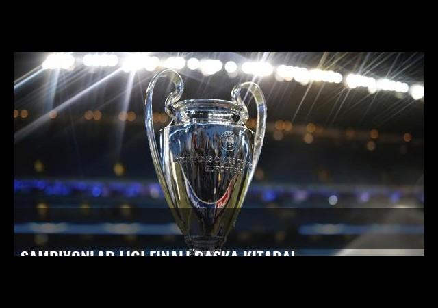 Şampiyonlar Ligi Finali başka kıtada!