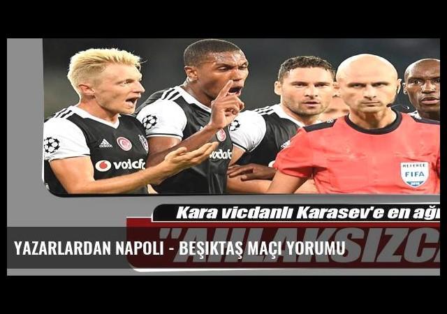 Yazarlardan Napoli - Beşiktaş maçı yorumu
