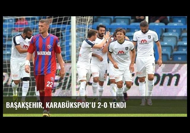 Başakşehir, Karabükspor'u 2-0 Yendi