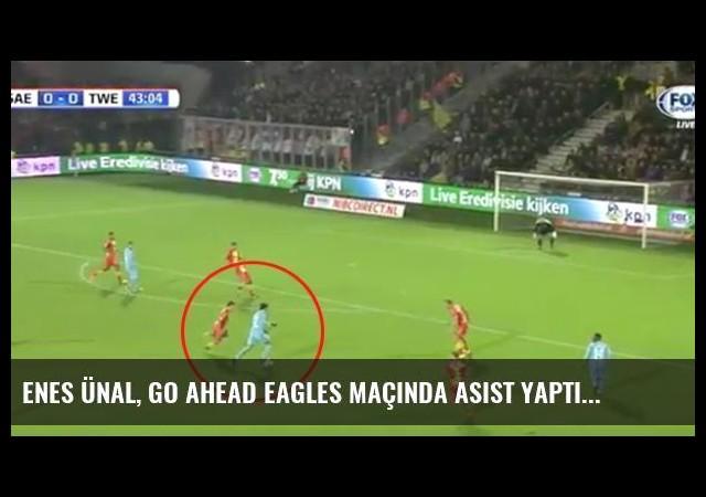 Enes Ünal, Go Ahead Eagles Maçında Asist Yaptı