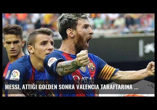 Messi, Attığı Golden Sonra Valencia Taraftarına Küfretti
