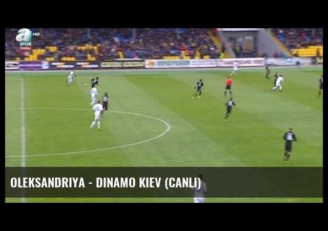 Oleksandriya - Dinamo Kiev (Canlı)