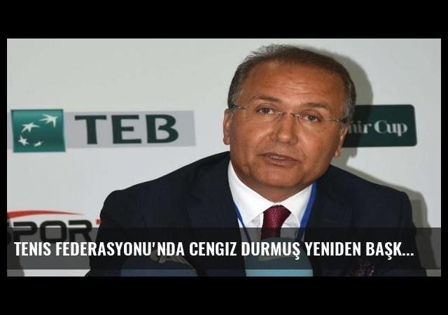 Tenis Federasyonu'nda Cengiz Durmuş yeniden başkan