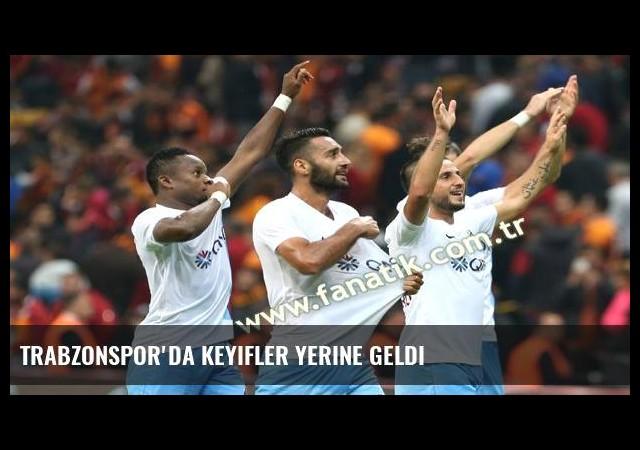 Trabzonspor'da keyifler yerine geldi