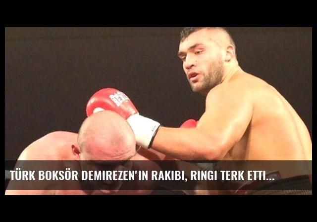 Türk Boksör Demirezen'in Rakibi, Ringi Terk Etti