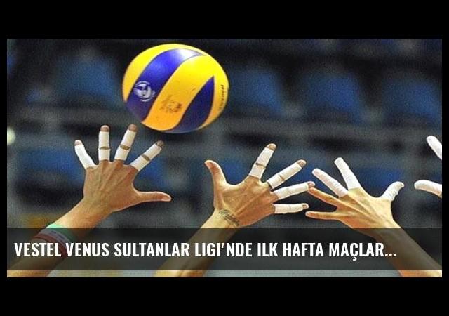 Vestel Venus Sultanlar Ligi'nde ilk hafta maçları oynandı