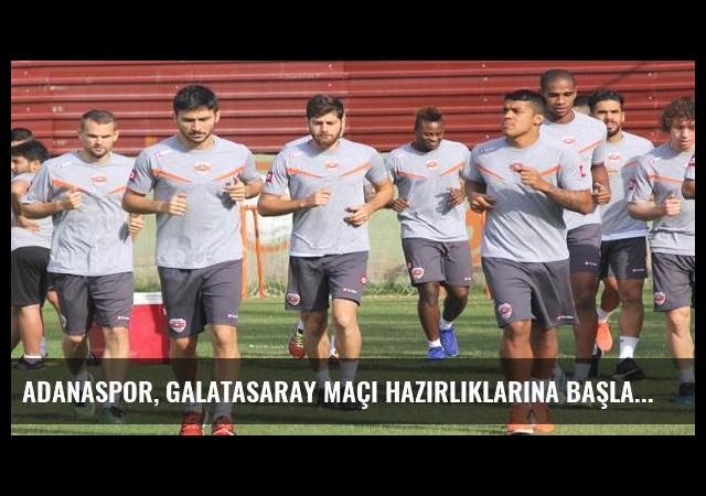 Adanaspor, Galatasaray maçı hazırlıklarına başladı