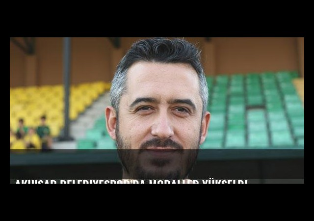 Akhisar Belediyespor'da moraller yükseldi