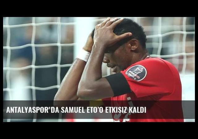 Antalyaspor'da Samuel Eto'o etkisiz kaldı