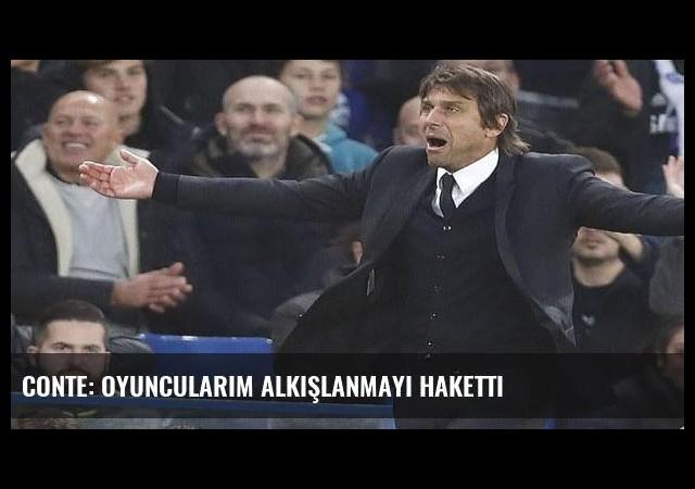 Conte: Oyuncularım alkışlanmayı haketti