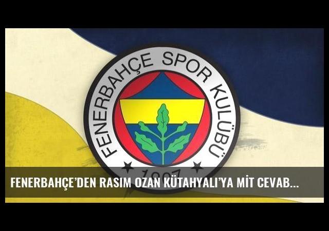 Fenerbahçe'den Rasim Ozan Kütahyalı'ya MİT cevabı