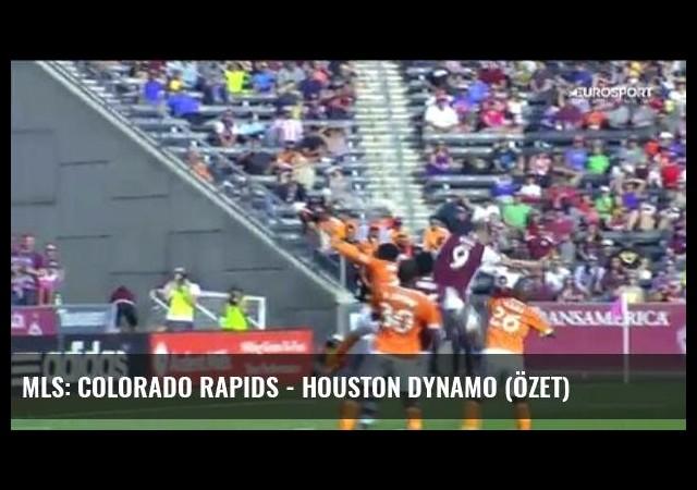 Mls: Colorado Rapids - Houston Dynamo (Özet)