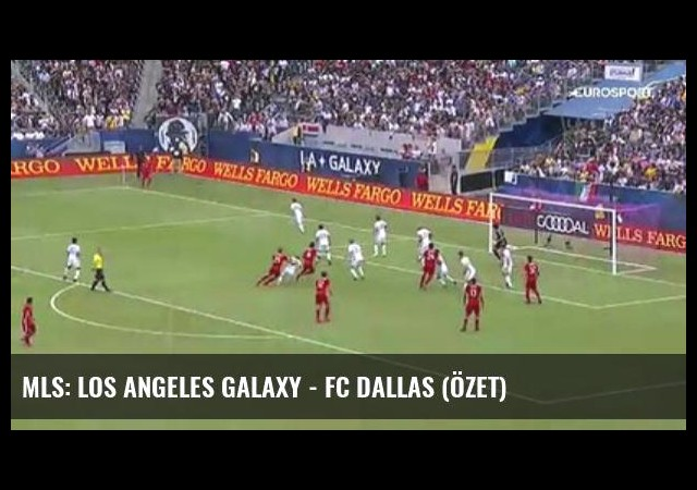 Mls: Los Angeles Galaxy - Fc Dallas (Özet)