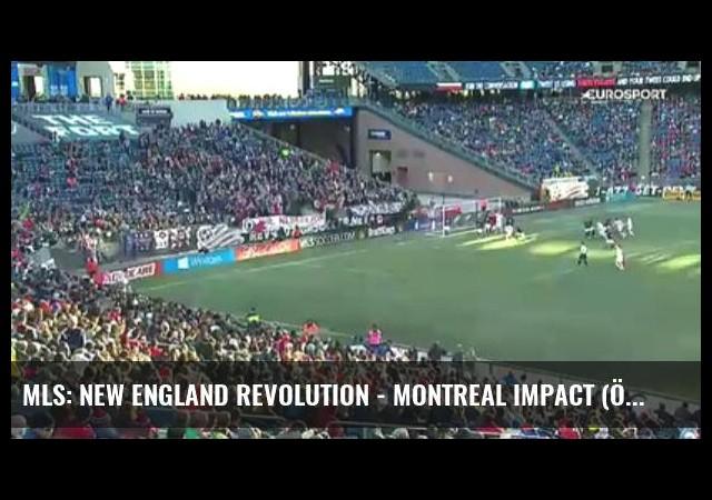 Mls: New England Revolution - Montreal Impact (Özet)