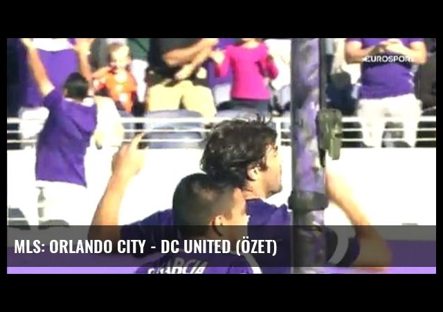 Mls: Orlando City - Dc United (Özet)