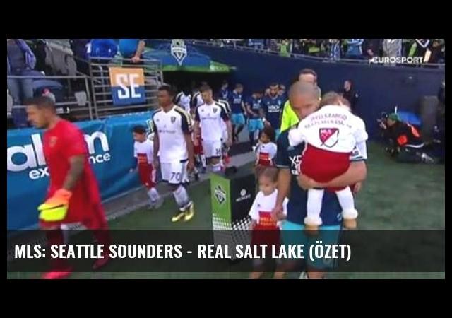 Mls: Seattle Sounders - Real Salt Lake (Özet)