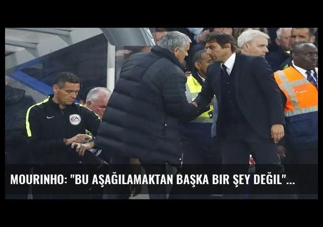 Mourinho: 'Bu aşağılamaktan başka bir şey değil'