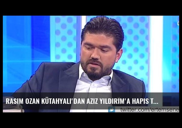 Rasim Ozan Kütahyalı'dan Aziz Yıldırım'a hapis tehdidi