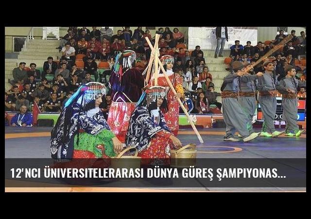 12'nci Üniversitelerarası Dünya Güreş Şampiyonası Çorum'da başladı