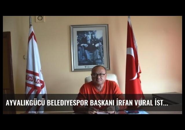 Ayvalıkgücü Belediyespor Başkanı İrfan Vural İstifa Etti
