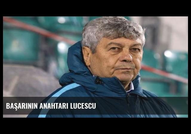 Başarının anahtarı Lucescu