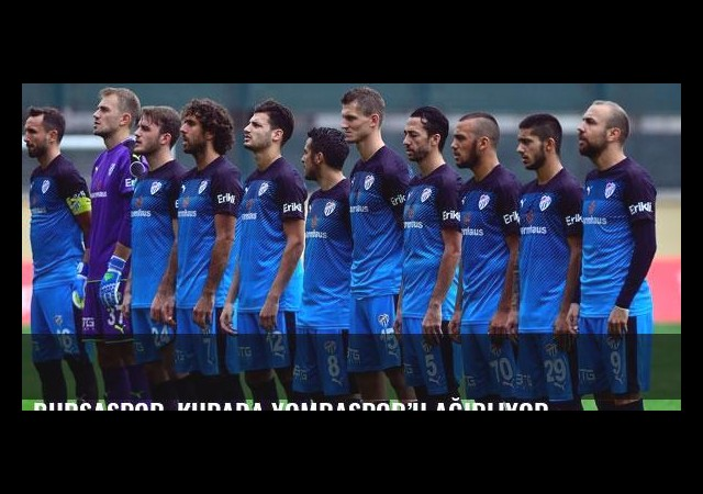 Bursaspor, kupada Yomraspor'u ağırlıyor