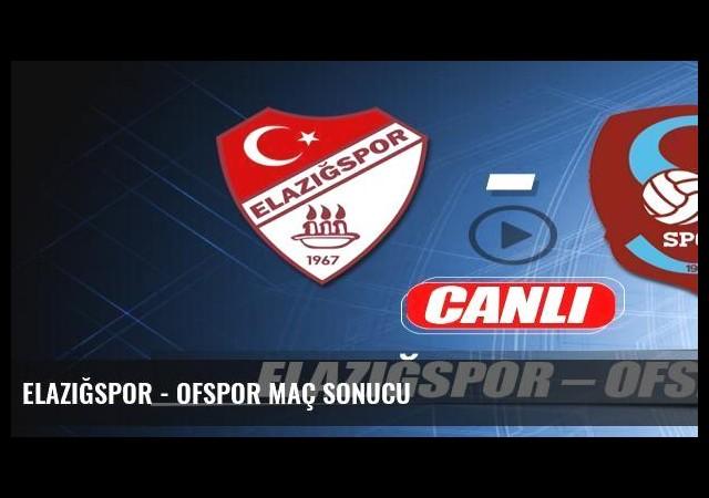 Elazığspor - Ofspor maç sonucu