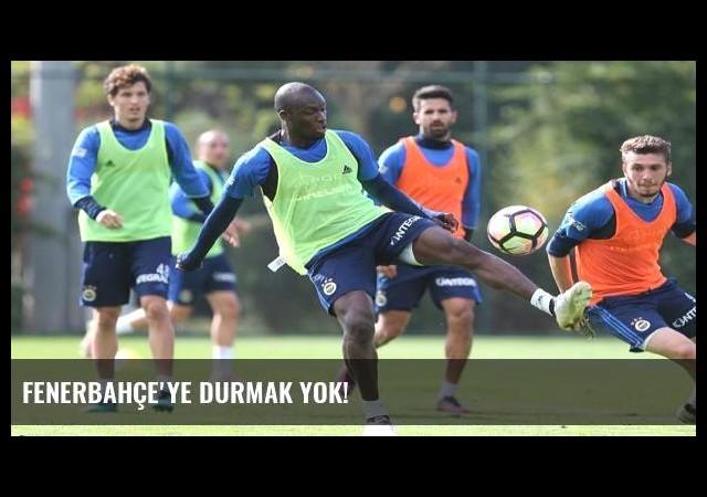 Fenerbahçe'ye durmak yok!