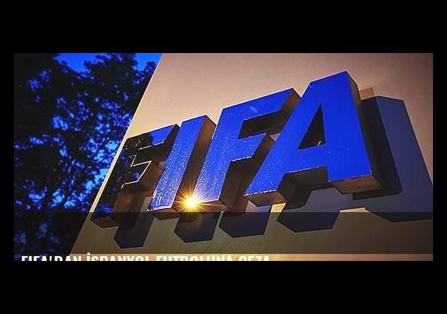 FIFA'dan İspanyol futboluna ceza