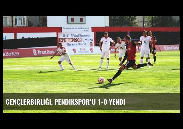 Gençlerbirliği, Pendikspor'u 1-0 Yendi