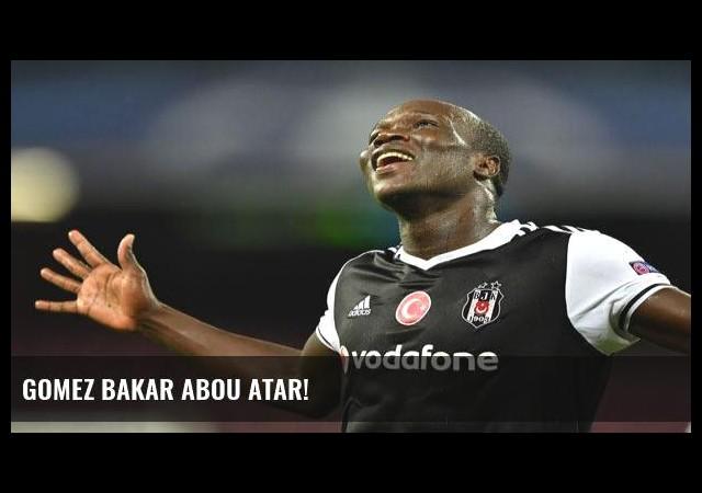 Gomez bakar Abou atar!