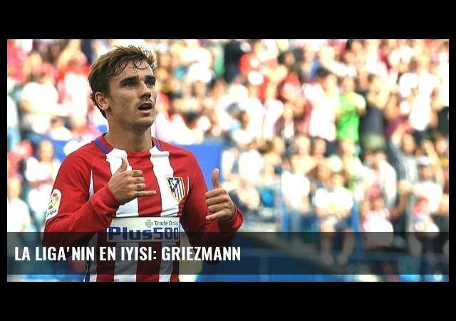 La Liga'nın en iyisi: Griezmann
