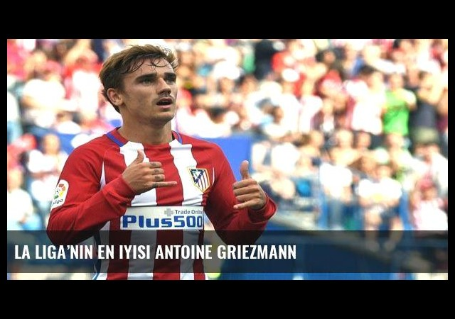 La Liga'nın en iyisi Antoine Griezmann