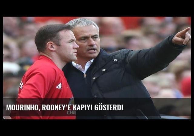 Mourinho, Rooney'e kapıyı gösterdi