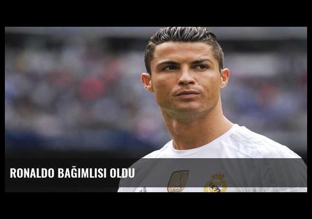 Ronaldo bağımlısı oldu