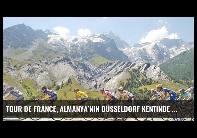Tour de France, Almanya'nın Düsseldorf kentinde başlayacak