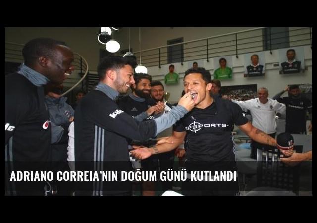 Adriano Correia'nın doğum günü kutlandı