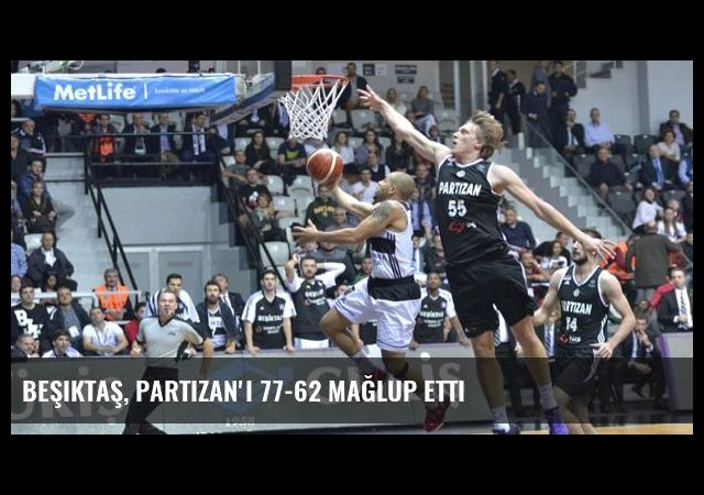 Beşiktaş, Partizan'ı 77-62 Mağlup Etti