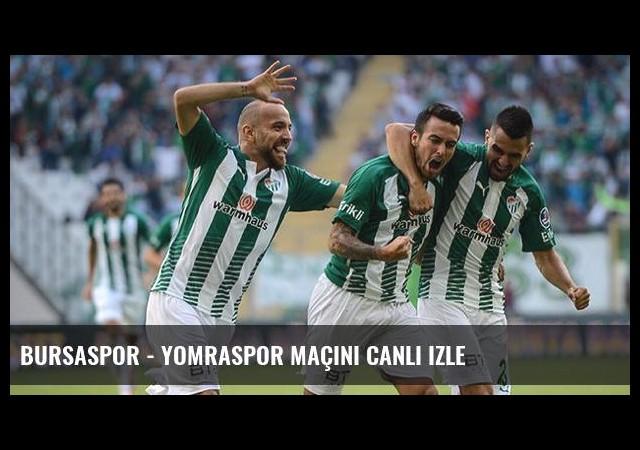 Bursaspor - Yomraspor maçını canlı izle