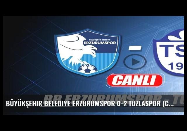 Büyükşehir Belediye Erzurumspor 0-2 Tuzlaspor (Canlı)