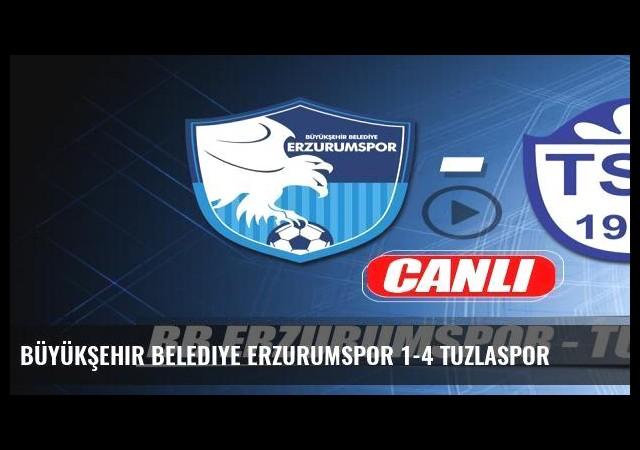 Büyükşehir Belediye Erzurumspor 1-4 Tuzlaspor