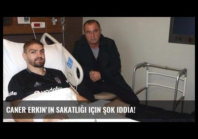 Caner Erkin'in sakatlığı için şok iddia!