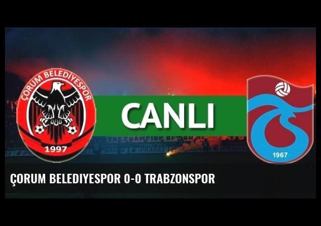 Çorum Belediyespor 0-0 Trabzonspor