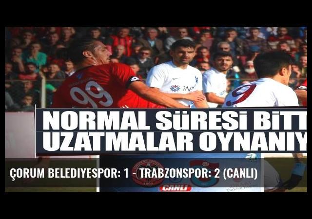 Çorum Belediyespor: 1 - Trabzonspor: 2 (Canlı)
