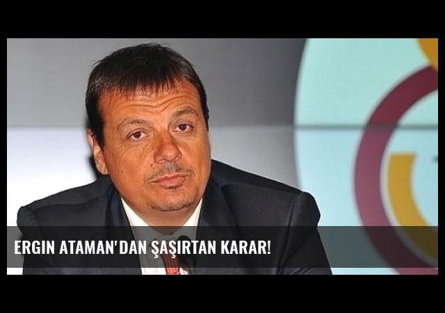 Ergin Ataman'dan şaşırtan karar!