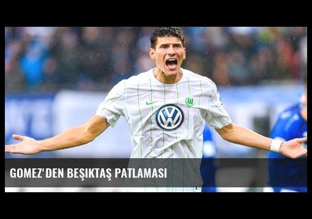 Gomez'den Beşiktaş Patlaması
