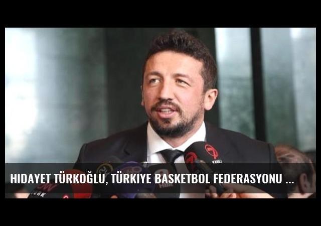 Hidayet Türkoğlu, Türkiye Basketbol Federasyonu Başkanı Seçildi